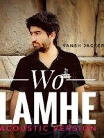 Wo Lamhe Acoustic Version || Cover Vansh Jacker