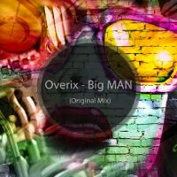 Overix Big Man Original Mix