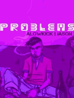 PROBLEMS - Alowkick . Jason X . Anuz | Bangla Rap  sung by Alowkick
