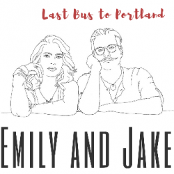 Last Bus to Portland sung by Emily and Jake