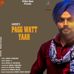 PAGG WATT YAAR  sung by PirMan Music