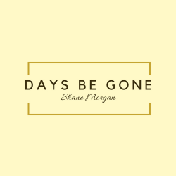 Days Be Gone sung by Shane Morgan