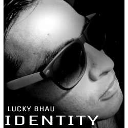 Identity sung by Lucky Bhau