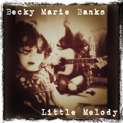 Little Melody sung by Becky Banks