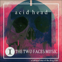 ACID HEAD | THETWOFACESMUSIC | PSYTRANCE | INDIA sung by THETWOFACESMUSIC