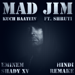 Shady XV cover, Kuch Baatein sung by Mad Jim