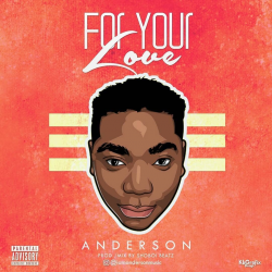 For Your Love  sung by Anderson Emmanuel