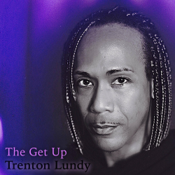 The Get UP  sung by Trenton Lundy
