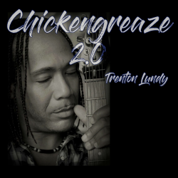 Chickengreaze 2.0 sung by Trenton Lundy