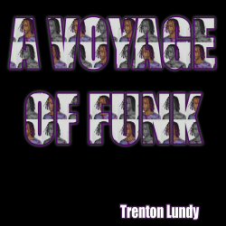 A Voyage Of Funk sung by Trenton Lundy