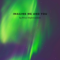 Imagine Me and You sung by WIncent Högberg
