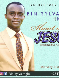 Shout out to Jesus  sung by Sylvanus Mgbe
