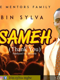 Sameh (thank you)  sung by Sylvanus Mgbe