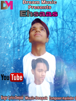 Ehsaas l Deepak Sarabha l New Song l Latest Update sung by DREAM MUSIC