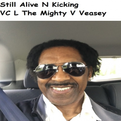 Still Alive N Kicking sung by VC  L The Mighty V! Veasey