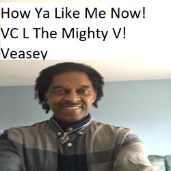 How Ya Like Me Now sung by VC  L The Mighty V! Veasey