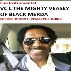 Fun Instrumental sung by VC  L The Mighty V! Veasey of Black Merda