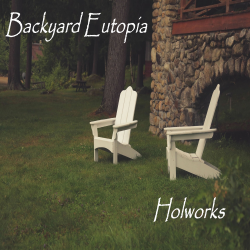 Backyard Eutopia sung by Holworks Music