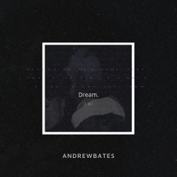 Dream. sung by Andrew Bates