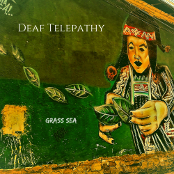 Grass Sea sung by Deaf Telepathy