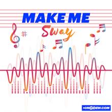 Make Me Sway