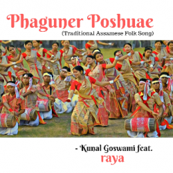 Phaguner Poshuae - Traditional Assamese Folk Song sung by Kunal Goswami