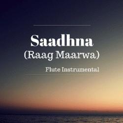 SaadhnaRaagMaarvaFluteInstrumental sung by Kunal Goswami