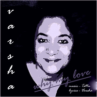 Why My Love - Varsha