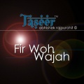 fir woh wajah | taseer