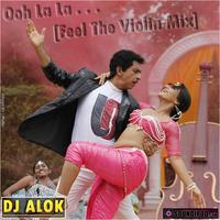 Ooh La La {Feel The Violin Mix}By DJ ALOK